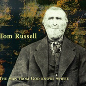 Tom Russell: The Man From God Knows Where