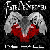 Fate Destroyed: We Fall