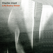 Charles Lloyd: Lift Every Voice