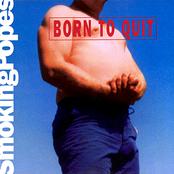 Smoking Popes: Born to Quit