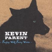 Kevin Parent: Fangless Wolf Facing Winter