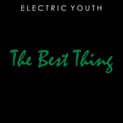 Electric Youth: The Best Thing