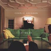Charlie Brennan: Let Me Be