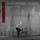 Until The World Goes Cold
