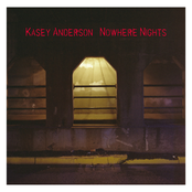 Kasey Anderson: Nowhere Nights