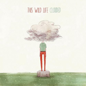 This Wild Life: Clouded (Deluxe Edition)