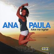 Ana Paula: Star 69 PresentsTake Me Higher