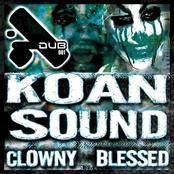 Koan Sound: Clowny / Blessed