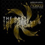 Body & Soul: The Past,The Present & The Future
