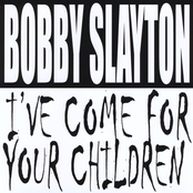 Bobby Slayton: I've Come for Your Children