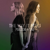 Maddie and Tae: The Way It Feels