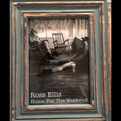 Ross Ellis: Home for the Weekend