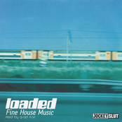 Loaded: Fine House Music