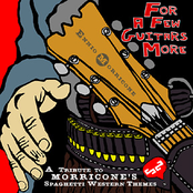 For A Few Guitars More: A Tribute To Morricone's Spaghetti Western Themes