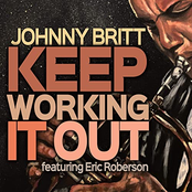Johnny Britt: Keep Workin' It Out