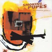 Smoking Popes: Destination Failure