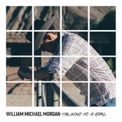 William Michael Morgan: Talking to a Girl