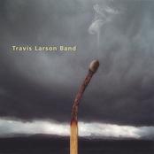 Travis Larson Band: Burn Season