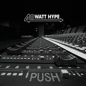 40 Watt Hype: Push