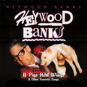 Heywood Banks: If Pigs Had Wings and Other Favorite Songs