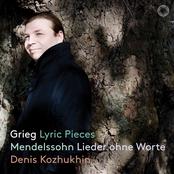 Denis Kozhukhin: Grieg: Lyric Pieces - Mendelssohn: Lieder ohne Worte