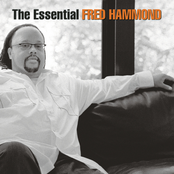 Fred Hammond: The Essential Fred Hammond