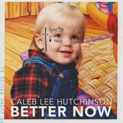 Caleb Lee Hutchinson: Better Now