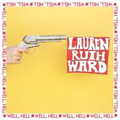 Lauren Ruth Ward: Well, Hell