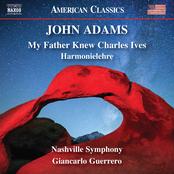 Nashville Symphony: John Adams: My Father Knew Charles Ives & Harmonielehre