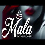 Wason Brazoban: La Mala
