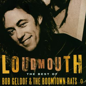 Loudmouth - The Best Of Bob Geldof & The Boomtown Rats
