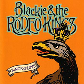 Blackie and the Rodeo Kings: Kings Of Love