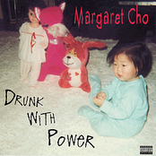 Margaret Cho: Drunk With Power