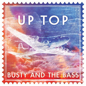 Busty and The Bass: Up Top