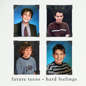 Future Teens: Hard Feelings