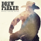 Drew Parker: While You're Gone