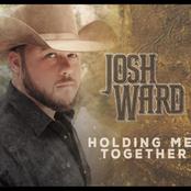 Josh Ward: Holding Me Together