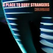 A Place To Bury Strangers - Hologram Artwork