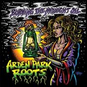 Arden Park Roots: Burning the Midnight Oil