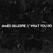 James Gillespie: What You Do