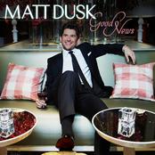 Matt Dusk: Good News