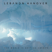 Lebanon Hanover: The World Is Getting Colder
