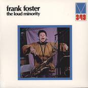 Frank Foster: The Loud Minority