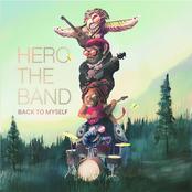 Hero The Band: Back to Myself