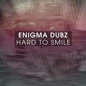 Enigma Dubz: Hard To Smile