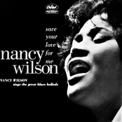 Save Your Love For Me: Nancy Wilson Sings The Great Blues Ballads