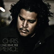 Chris Pierce: I Can Hear You
