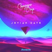 Champagne Drip: Jovian Days