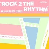 Album cover of Rock 2 The Rhythm, by Just Friends