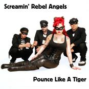 Screamin' Rebel Angels: Pounce Like A Tiger